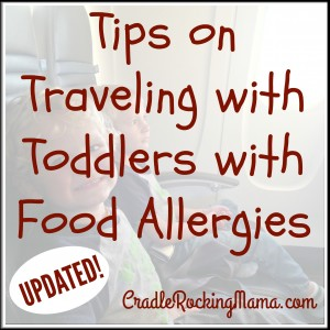Tips on Traveling with Toddlers With Food Allergies Updated CradleRockingMama.com