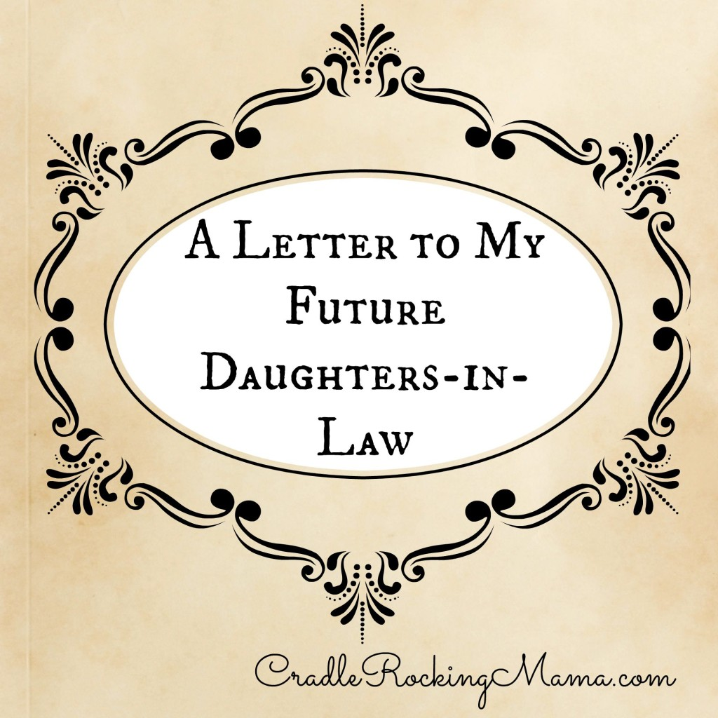 A Letter To My Future Daughters In Law CradleRockingMama.com