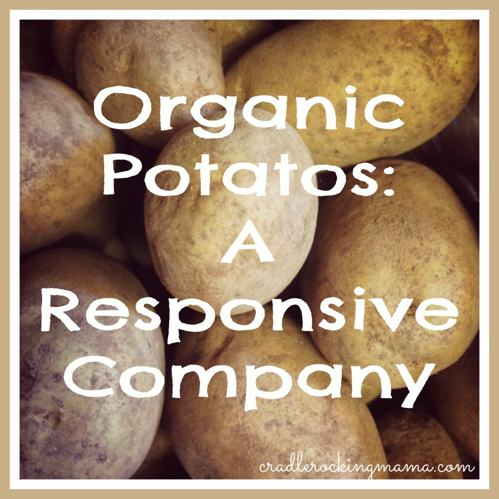 Organic Potatos A Responsive Company cradlerockingmama.com