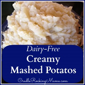 Dairy Free Creamy Mashed Potatos CradleRockingMama