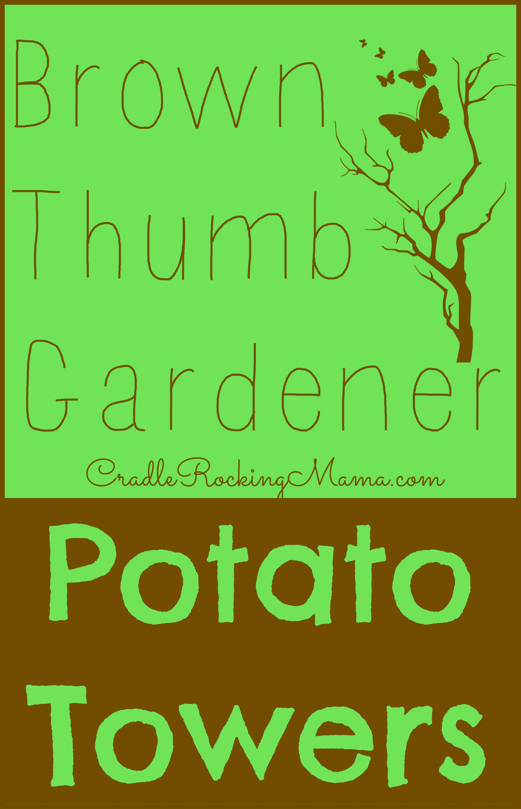 Brown Thumb Gardener Potato Towers