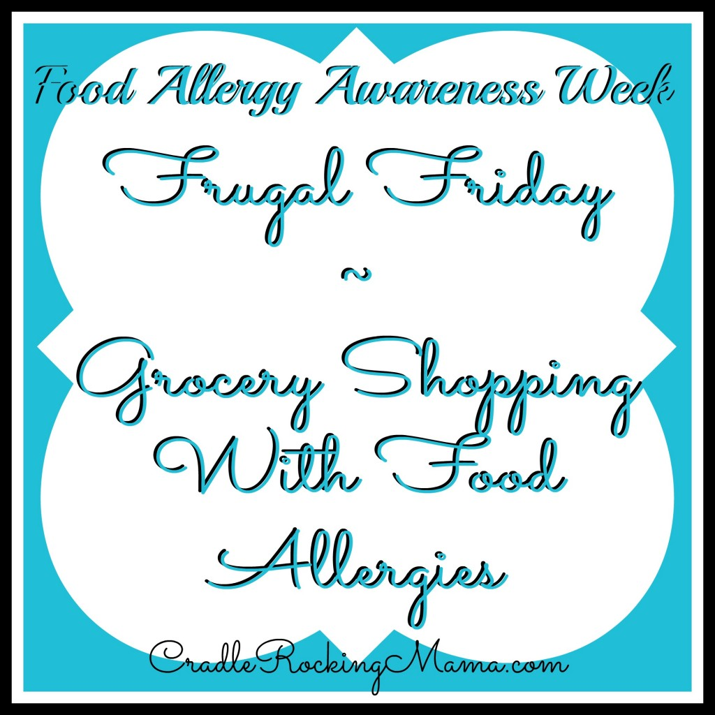 FAAW Frugal Friday - Grocery Shopping With Food Allergies CradleRockingMama.com