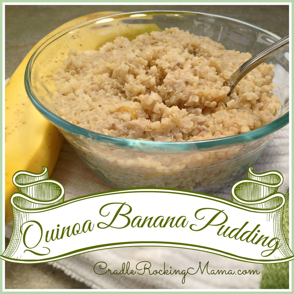 Quinoa Banana Pudding Recipe CradleRockingMama.com