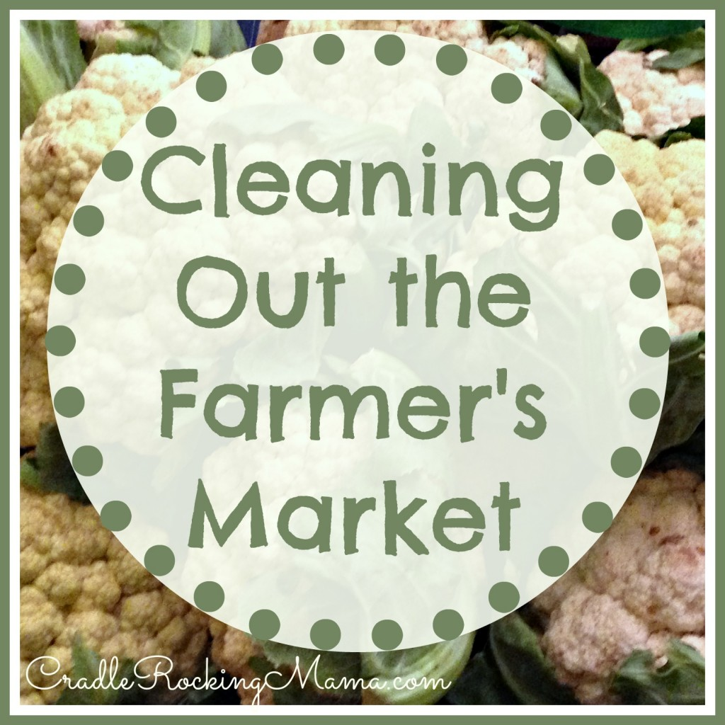 Cleaning Out the Farmer's Market CradleRockingMama.com