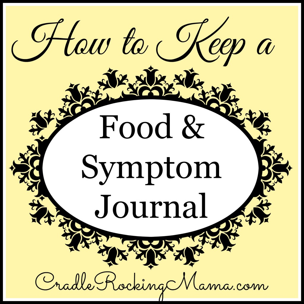 How to Keep a Food and Symptom Journal CradleRockingMama.com