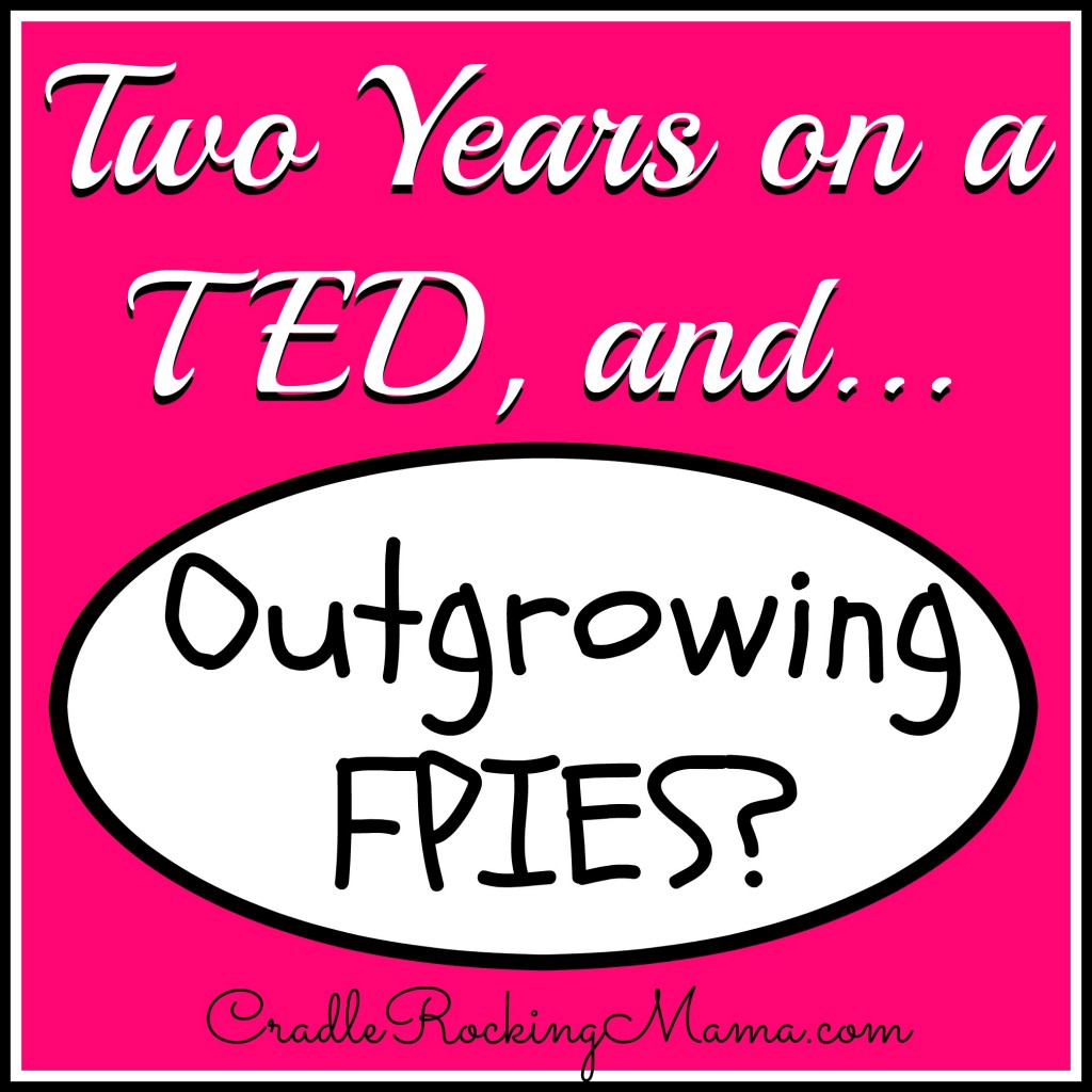 Two Years on a TED and Outgrowing FPIES CradleRockingMama.com