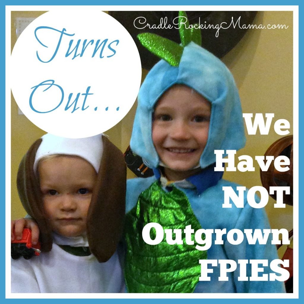 Turns Out We Have NOT Outgrown FPIES CradleRockingMama.com