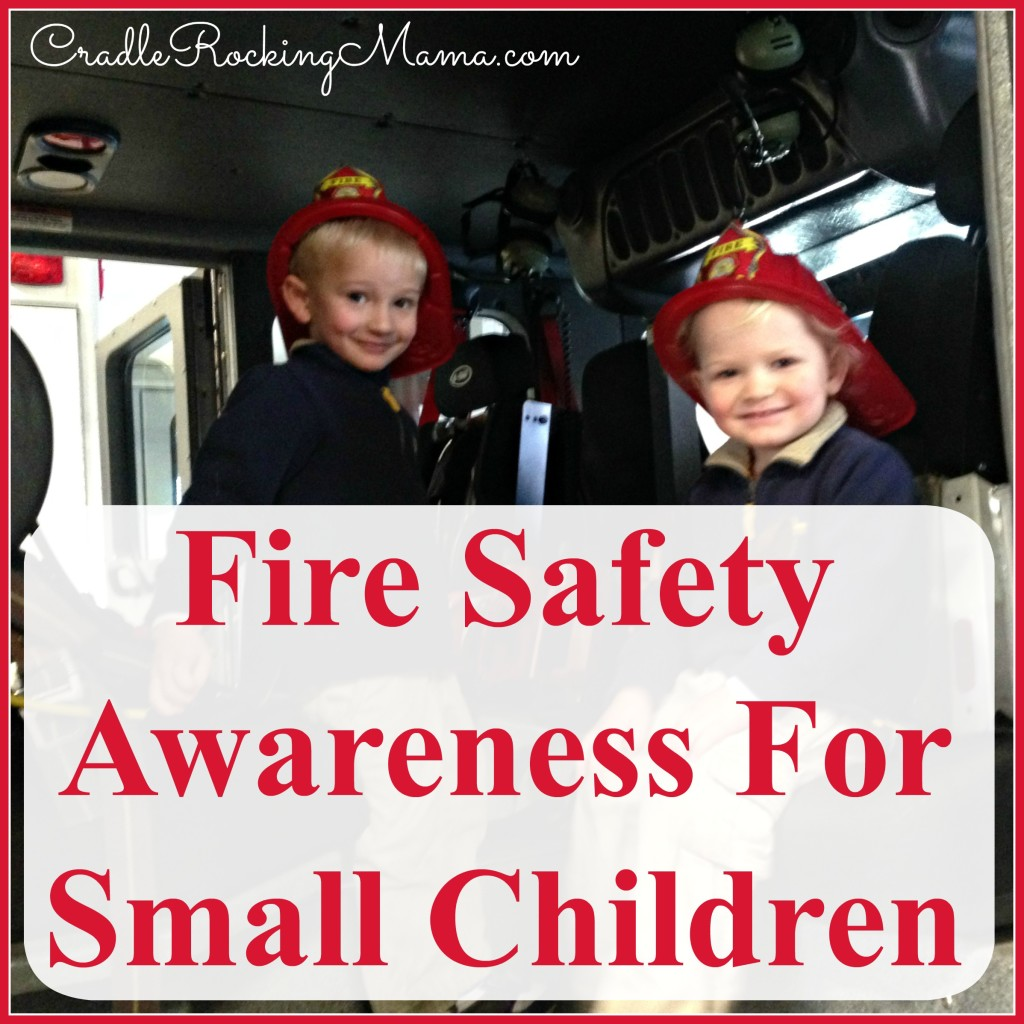 Fire Safety Awareness for Small Children CradleRockingMama.com