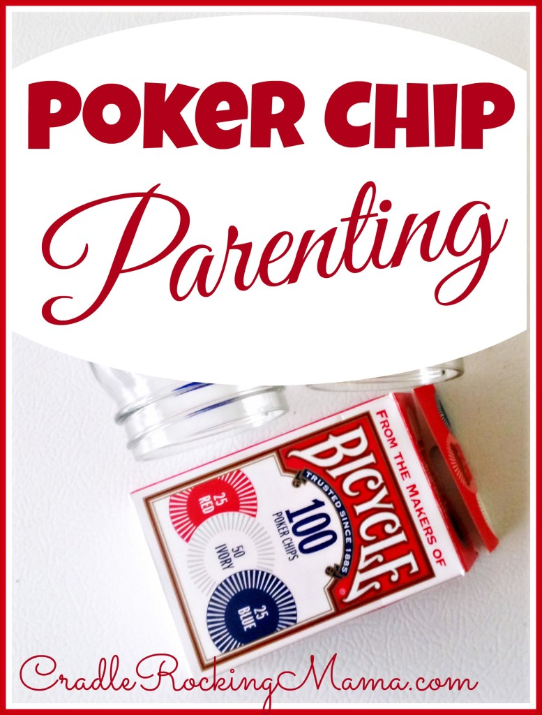 Poker Chip Parenting CradleRockingMama.com