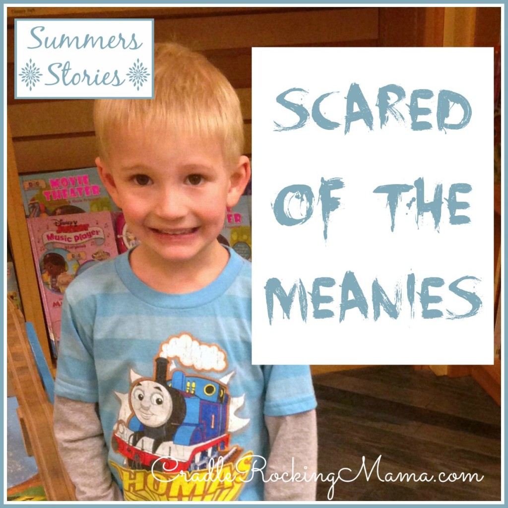 Summers Stories Scared of the Meanies CradleRockingMama.com