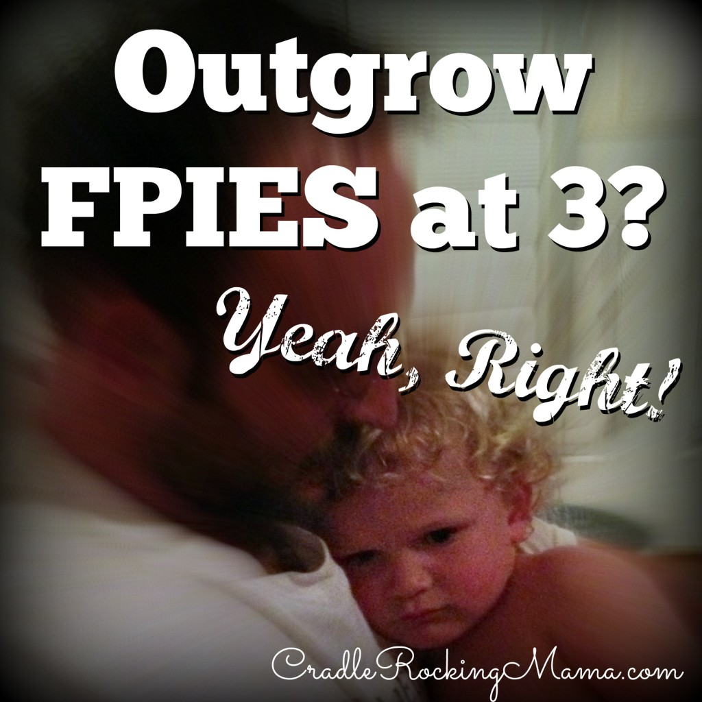 Outgrow FPIES at 3 Yeah Right CradleRockingMama.com