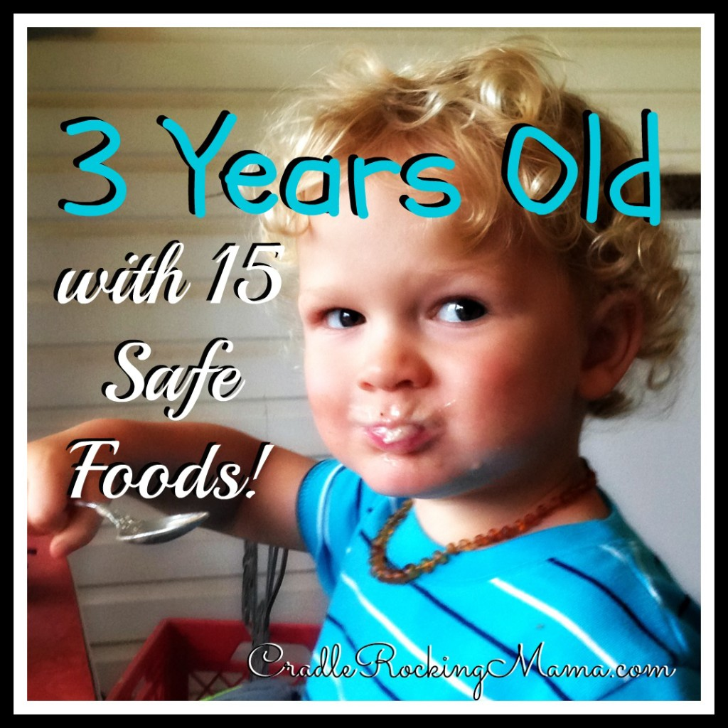 3 Years Old with 15 Safe Foods CradleRockingMama.com