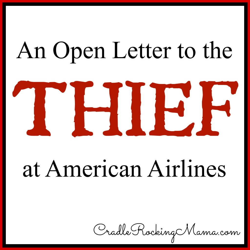 An Open Letter to the Thief at American Airlines CradleRockingMama.com