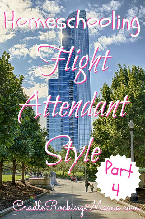 Homeschooling Flight Attendant Style Part 4 CradleRockingMama.com