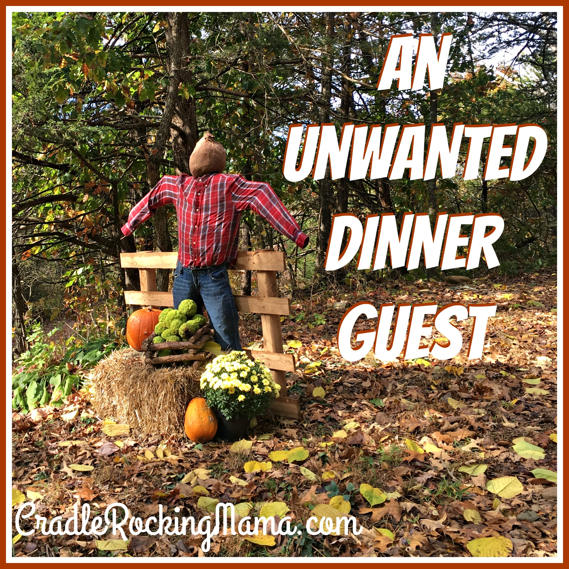 An Unwanted Dinner Guest CradleRockingMama.com