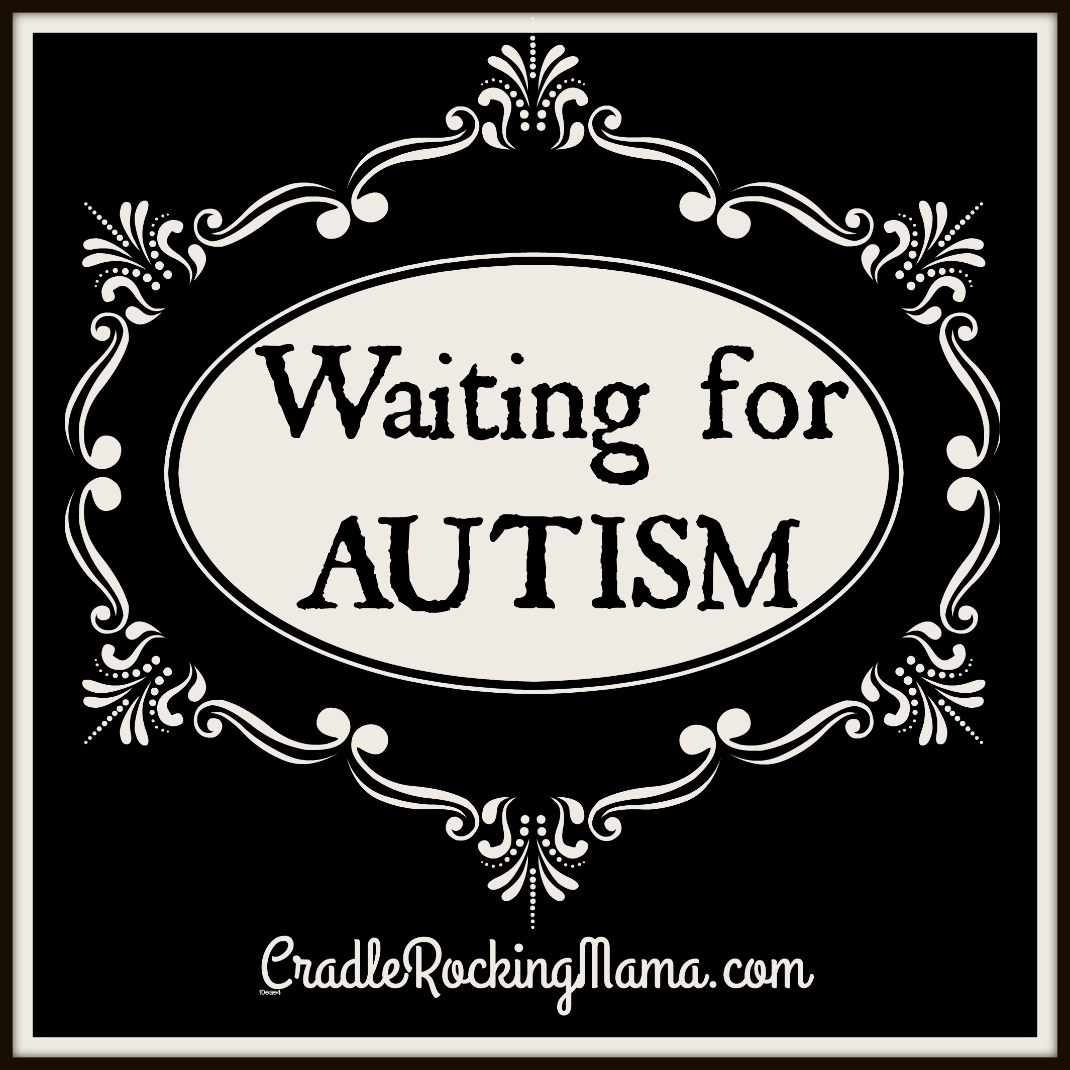 Waiting for Autism CradleRockingMama.com
